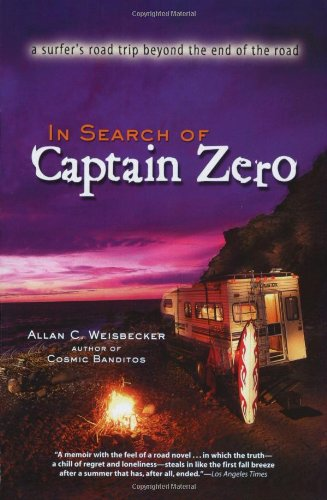 in-search-of-captain-zero-pa-pb-reprint-a-surfers-road-trip-beyond-the-end-of-the-road