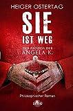Sie ist weg: Der Prozess der Angela K. bei Amazon kaufen