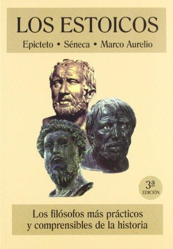 Los estoicos por Epicteto, Emperador de Roma Marco Aurelio - Emperador de Roma -, Lucio Anneo Séneca