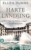 Harte Landung: Ein Fall für Patsy Logan. Kriminalroman (Patsy-Logan-Reihe) - Ellen Dunne