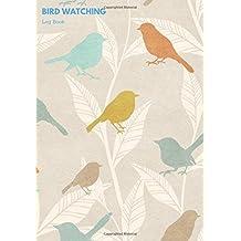 Bird Watching Log Book: Logbook Journal Notebook Diary | Gifts For Birdwatchers Birdwatching Lovers | Log Wildlife Birds, List Species Seen | Great Book For Adults & Kids: Volume 3 (Hobbies)