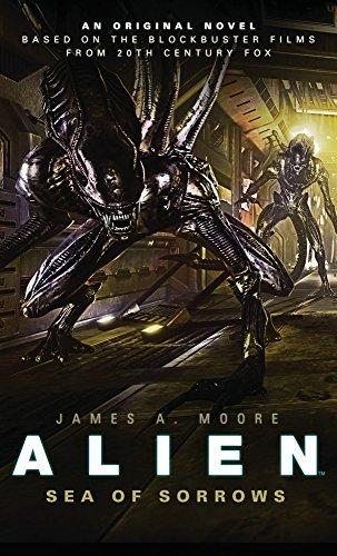 Alien - Sea of Sorrows (Book 2) (Alien Trilogy 2) by James A. Moore (July 25, 2014) Paperback