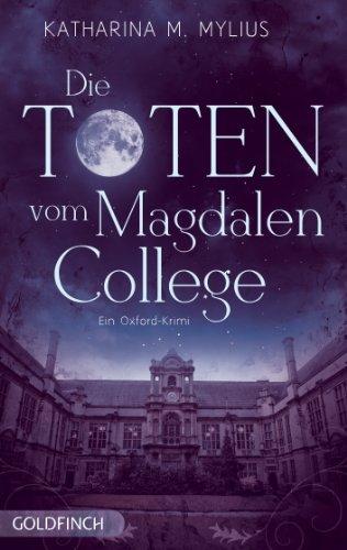 Buchseite und Rezensionen zu 'Die Toten vom Magdalen College: Ein Oxford-Krimi' von Katharina Mylius