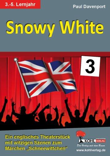Snowy White (Band 3): Ein englisches Theaterstück zum bekannten Märchen Schneewittchen