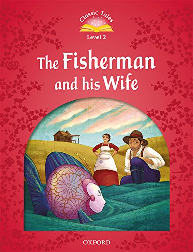 Classic Tales Second Edition: Level 2: The Fisherman and His Wife Audio Pack