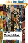 DIE ZEIT Museumsführer. Die schönsten...