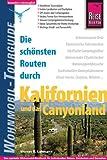 Die schönsten Routen durch Kalifornien und das Canyon-Land: Wohnmobil-Tourguide - Werner K. Lahmann
