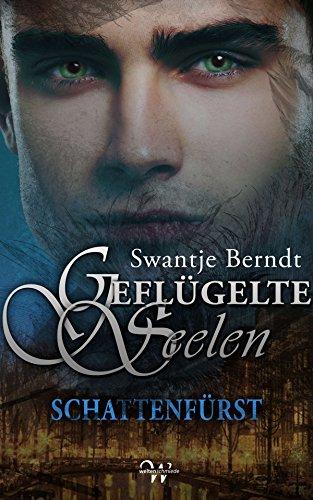 Buchseite und Rezensionen zu 'Geflügelte Seelen, Band 1: Schattenfürst' von Swantje Berndt