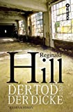 Der Tod und der Dicke: Kriminalroman - Reginald Hill