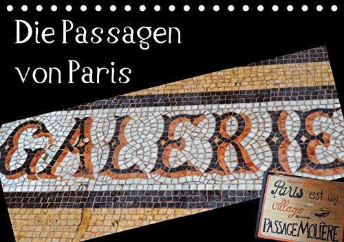 Die Passagen von Paris (Tischkalender 2017 DIN A5 quer): 12 Aufnahmen aus den kaum wahrgenommen Passagen in Paris. (Monatskalender, 14 Seiten ) (CALVENDO Orte)