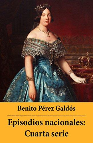Episodios nacionales: Cuarta serie por Benito Pérez Galdós