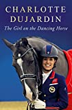 Best Books On Horse Racings - The Girl on the Dancing Horse: Charlotte Dujardin Review