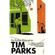 An Italian Education by Tim Parks (2001-05-03)