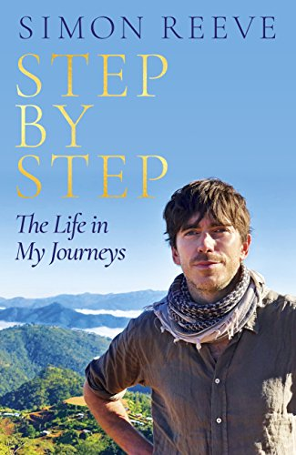 Step By Step: The Life in My Journeys (English Edition) por Simon Reeve