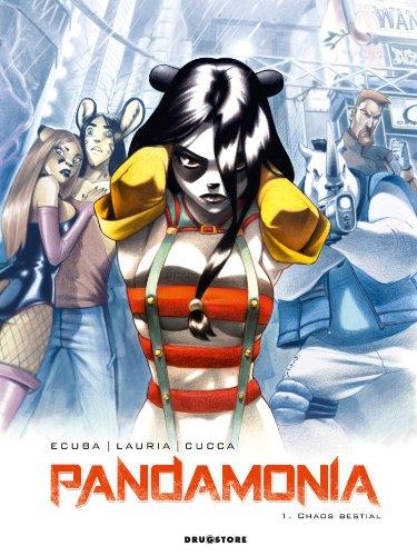 Pandamonia - Tome 01: Chaos bestial