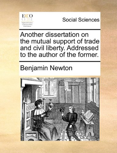 another-dissertation-on-the-mutual-support-of-trade-and-civil-liberty-addressed-to-the-author-of-the