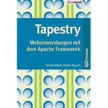 Tapestry: Webanwendungen mit dem Apache Framework by Stefan Edlich (2004-07-16)