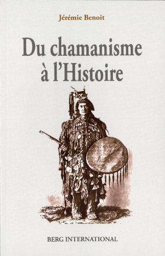 Du chamanisme  l'Histoire