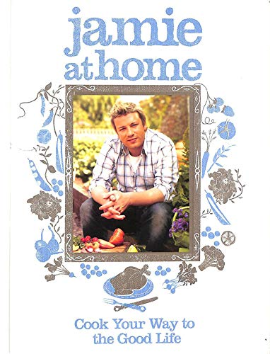 Jamie at Home : Cook Your Way to the Good Life par Jamie Oliver