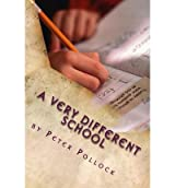 [ A VERY DIFFERENT SCHOOL: BOOK 1 IN THE PROFESSOR ALEXANDER'S FANTASTIC FIELDTRIPS SERIES ] BY Pollock, Peter ( AUTHOR )Feb-17-2013 ( Paperback )