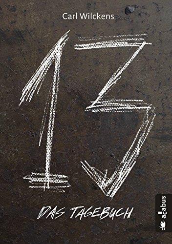 Dreizehn. Das Tagebuch. Band 1: Roman (13. Dark Fantasy, Steampunk) (Dreizehn -13-) - Science-fiction, Kindle-bücher