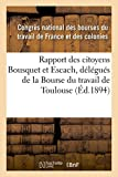 Telecharger Livres Rapport des citoyens Bousquet et Escach delegues de la Bourse du travail de Toulouse (PDF,EPUB,MOBI) gratuits en Francaise