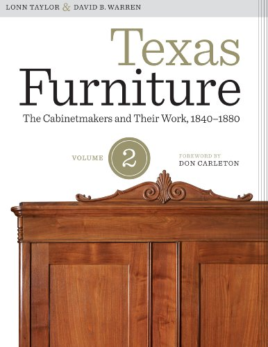 Texas Furniture, Volume Two: The Cabinetmakers and Their Work, 1840–1880: 2 (Focus on American History Series) por Lonn Taylor