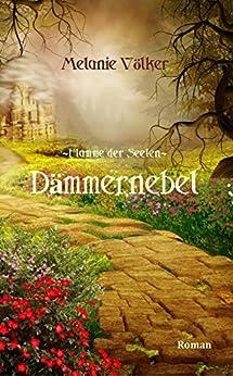 Dämmernebel (Flamme der Seelen 1) (German Edition) by [Völker, Melanie]