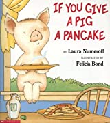 If You Give a Pig a Pancake by Laura Joffe Numeroff (1998-08-01)