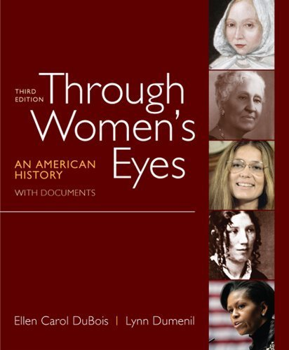 Through Women's Eyes: An American History with Documents by Ellen Carol DuBois (2012-01-05)