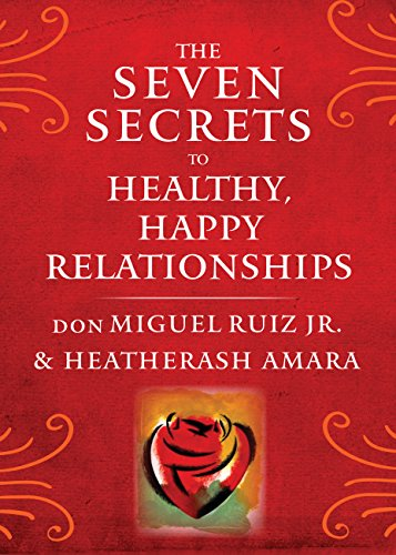 The Seven Secrets to Healthy, Happy Relationships (English Edition)