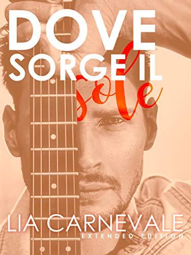 Dove Sorge Il Sole Ebook Lia Carnevale Amazon It Kindle Store
