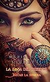 La rosa del deserto - Ishtar La Sumera
