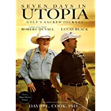 Seven Days in Utopia: Golf's Sacred Journey (Golf's Sacred Journey Series)