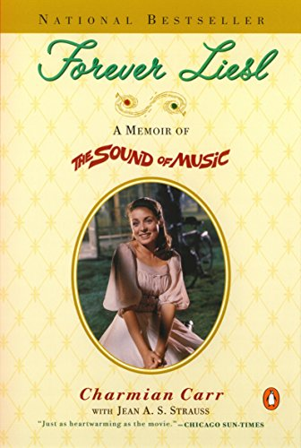 Forever Liesl: A Memoir of'the Sound of Music'