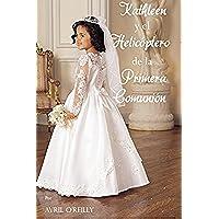 Kathleen y el Helicóptero de la Primera Comunión (Spanish Edition)
