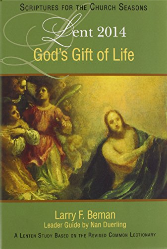 God's Gift of Life: A Lenten Study Based on the Revised Common Lectionary (Scriptures for the Church Seasons)