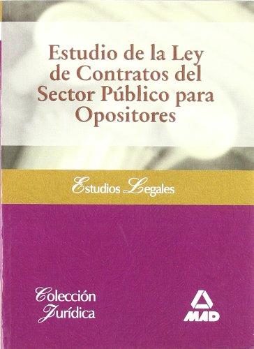 Estudio De La Ley De Contratos Del Sector Público Para Opositores (Juridica (mad))