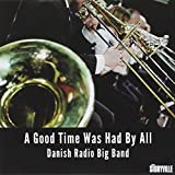 Danish Radio Big Band: A Good Time Was Had By All (Audio CD)