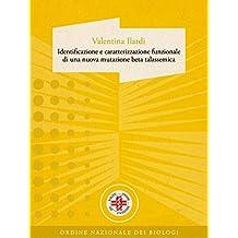 IDENTIFICAZIONE E CARATTERIZZAZIONE FUNZIONALE DI UNA NUOVA MUTAZIONE BETA TALASSEMICA