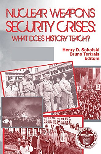 Nuclear Weapons Security Crises: What Does History Teach? por U.s. Department Of Defense