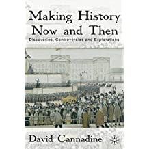 Making History Now and Then: Discoveries, Controversies and Explorations