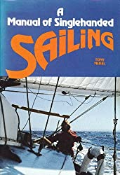 A Manual of Single Handed Sailing
