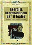 Esercizi e improvvisazioni per il teatro
