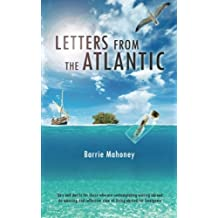 Letters from the Atlantic by Barrie Mahoney (2013-11-30)