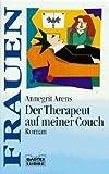 Der Therapeut auf meiner Couch : [Roman]. Bastei Bd. 16158 ; 3404161580 - ANNEGRIT ARENS
