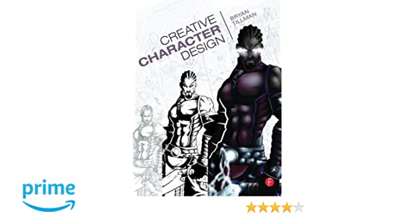 Character Design Quarterly 2 Pdf : Creative character design: amazon.co.uk: bryan tillman