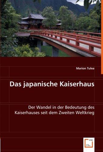 Das japanische Kaiserhaus: Der Wandel in der Bedeutung des Kaiserhauses seit dem Zweiten Weltkrieg