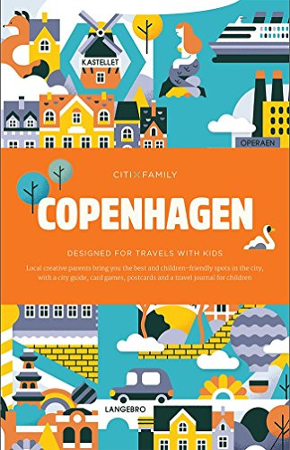 CITIxFamily City Guides - Copenhagen: Designed for travels with kids