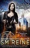 Sacrificed in Shadow: An Urban Fantasy Novel (The Ascension Series Book 1) (English Edition)